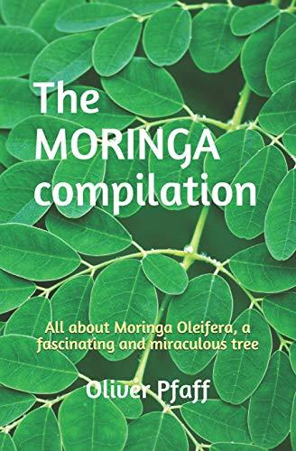 The MORINGA compilation: All about Moringa...