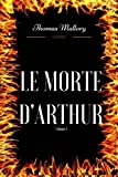 Le Morte D'Arthur - Volume 1 - By Thomas Mallory - Illustrated - CreateSpace Independent Publishing Platform - 27/10/2017