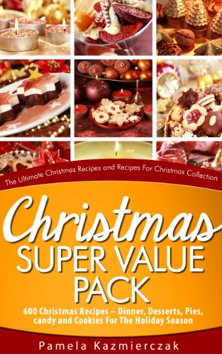 Christmas Super Value Pack – 600 Christmas Recipes – Dinners, Desserts, Pies, Candy and Cookies For The Holiday Season (The Ultimate Christmas Recipes ... Collection Book 16) (English Edition) eBook: Kazmierczak, Pamela: Amazon.es: Tienda Kindle