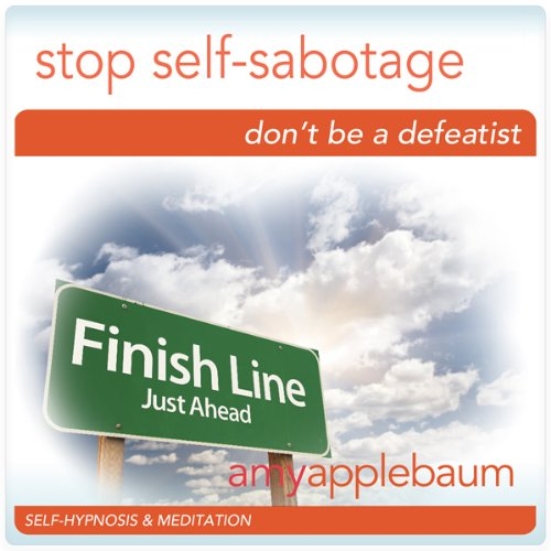 Stop Self-Sabotage (Self-Hypnosis & Meditation) audiobook cover art