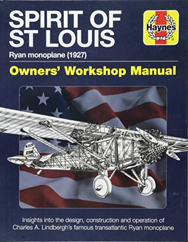 Spirit of St Louis Owners' Workshop Manual: Charles A. Lindbergh's famous transatlantic Ryan Monoplane