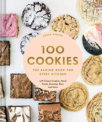100 Cookies The Baking Book for Every Kitchen with Classic Cookies Novel Treats Brownies Bars product image