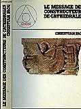 Le message des constructeurs de cathedrales - Editions du Rocher - 30/04/1989