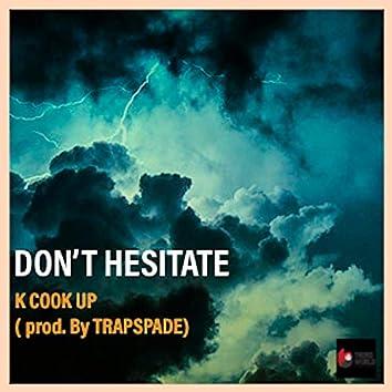 Don't Hesitate