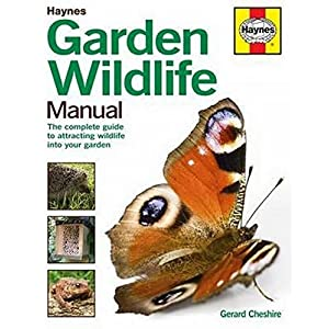 Garden Wildlife Manual: How to Attract Wildlife to Your Garden (Haynes Manuals)