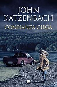Confianza ciega par John Katzenbach