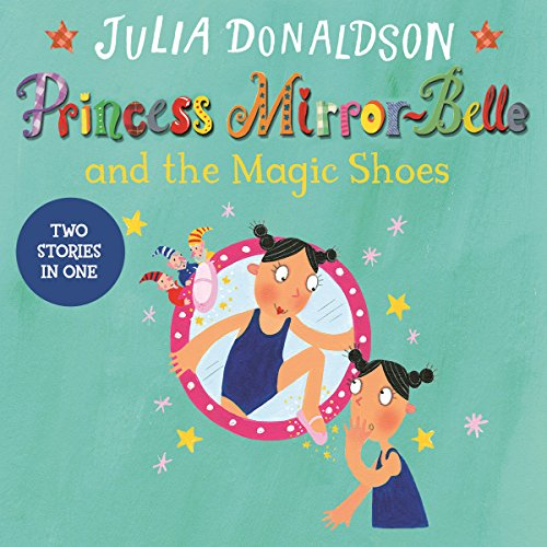 Princess Mirror-Belle and the Magic Shoes: Princess Mirror-Belle Bind Up, Book 2