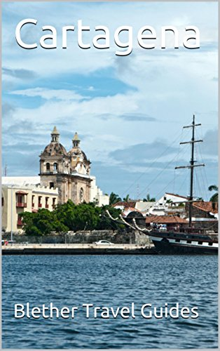 Cartagena: Colombia, 50 Tips for Tourists & Backpackers (Colombia Travel Guide Book 3) (English Edition)
