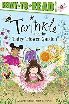 Twinkle and the Fairy Flower Garden: Ready-to-Read Level 2 by [Katharine Holabird, Sarah Warburton]