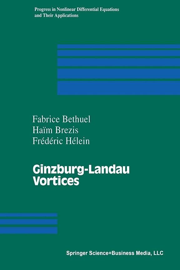 満足できるちらつき示すGinzburg-Landau Vortices (Progress in Nonlinear Differential Equations and Their Applications)