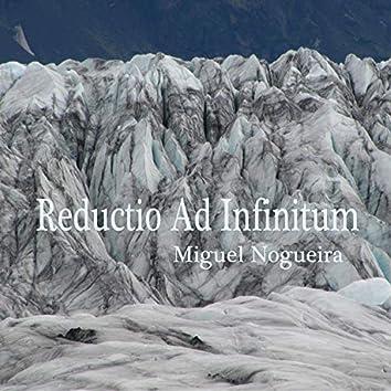 Reductio Ad Infinitum