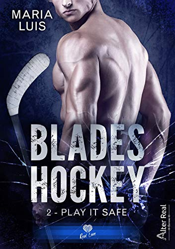 Play it Safe: Blades Hockey, T2 (French Edition)