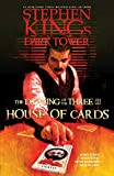 House of Cards (Stephen King's The Dark Tower: The Drawing of the Three Book 2)