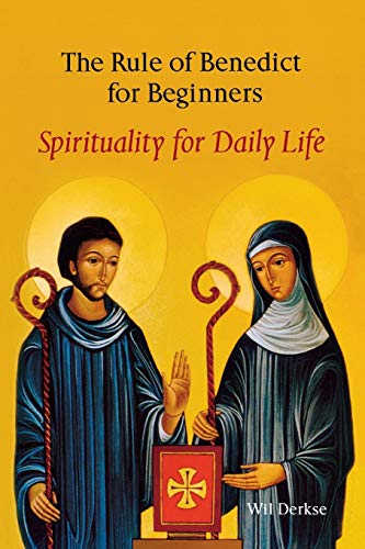Rule of Benedict for Beginners: Spirituality for Daily Life