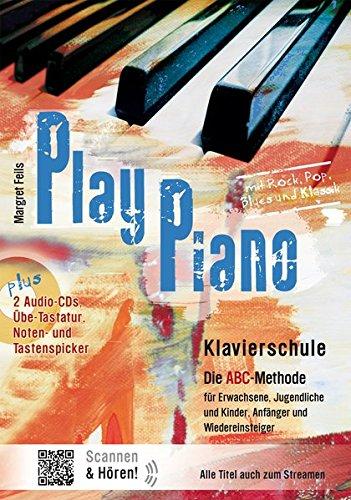 Play Piano / Klavierbücher von Margret Feils: Play Piano / Play Piano - Die Klavierschule: Klavierbücher von Margret Feils / Die ABC-Methode für ... und Kinder, Anfänger und Wiedereinsteiger