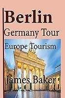Berlin, Germany Tour