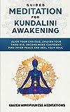 Guided Meditation for Kundalini Awakening: Align...