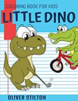 Little Dino Coloring Book for Kids: Connect the Dots and Color! Fantastic Activity Book and Amazing Gift for Boys, Girls, Preschoolers, ToddlersKids. Draw Your Own Background and Color it too!