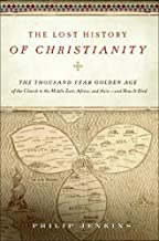 Best philip jenkins lost history of christianity Reviews
