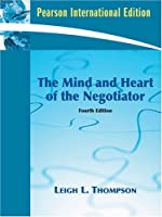 The Mind and Heart of the Negotiator: International Edition