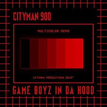 Game Boyz in Da Hood