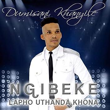 Ngibeke Lapho Uthanda Khona