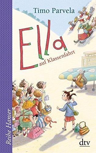 Ella auf Klassenfahrt (Die Ella-Reihe, Band 3)
