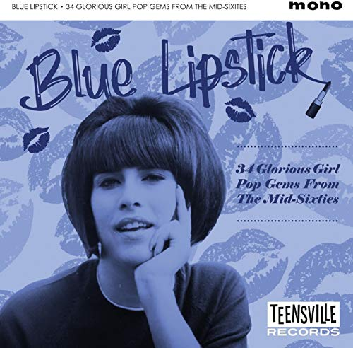 Blue Lipstick: 34 Glorious Girl Pop Gems From The Mid -Sixties /Various