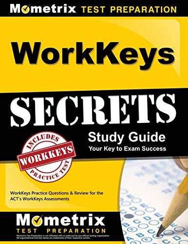WorkKeys Secrets Study Guide: WorkKeys Practice Questions & Review for the ACT's WorkKeys Assessment