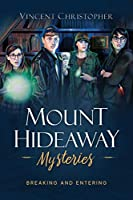 The Mount Hideaway Mysteries: Breaking and Entering