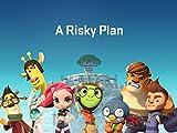 A Risky Plan