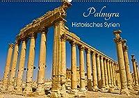 Palmyra - Historisches Syrien (Wandkalender 2022 DIN A2 quer): Die historisch bedeutsame Ruinenstadt Palmyra in Syrien in wunderschoenen Fotografien (Monatskalender, 14 Seiten )