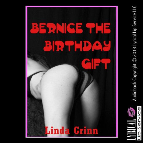 Bernice the Birthday Gift audiobook cover art