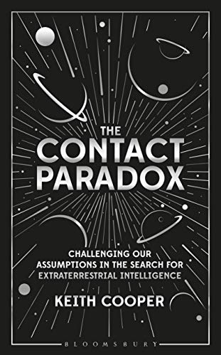 Contact Paradox, The: Challenging our Assumptions in the Search for Extraterrestrial Intelligence