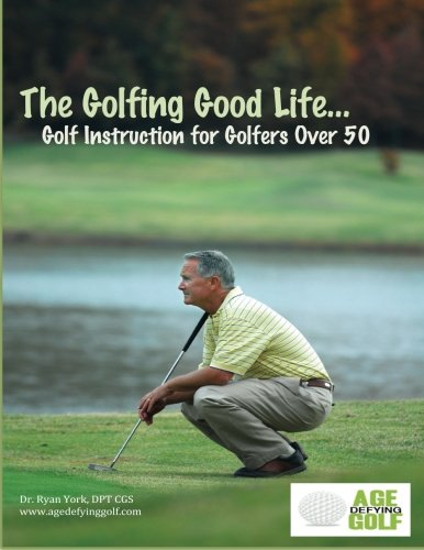 The Golfing Good Life: Golf Instruction for Golfers Over 50: Black and White Edition