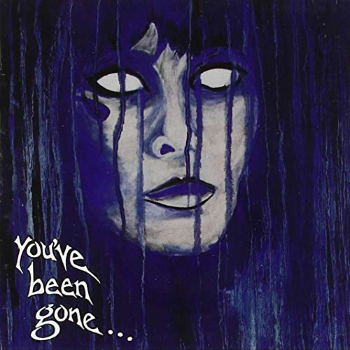 You've Been Gone