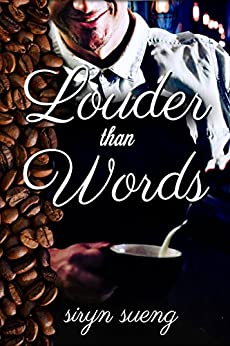 Louder Than Words by [Siryn Sueng]