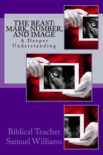 The Beast: Mark, Number, and Image: A Deeper Understanding (English Edition)