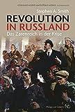 Revolution in Russland: Das Zarenreich in der Krise 1890-1928 - Stephen Smith