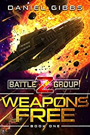 Weapons Free (Battlegroup Z Book 1)