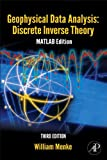 Geophysical Data Analysis: Discrete Inverse Theory: MATLAB Edition (ISSN) (English Edition)