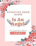 Operating Room Nurse Is An Angel In Comfortable Shoes: Cute Monthly Nurse Planner 2021-2022 with Password Logs And A Yearly Goal Planner | Operating Room Nurse Gifts
