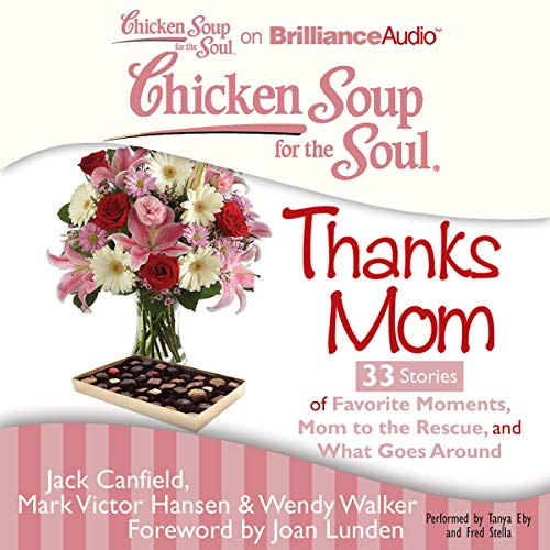 Couverture de Chicken Soup for the Soul: Thanks Mom - 33 Stories of Favorite Moments, Mom to the Rescue, and What Goes Around