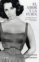 El amor y la furia: La verdadera historia de amor de Elisabeth Taylor y Richard Burton (Memorias y biografías) (Spanish Ed...