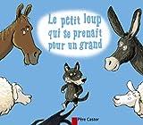 Le petit loup qui se prenait pour un grand - Editions Flammarion - 03/01/2008