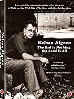 Nelson Algren: The End Is Nothing the Road Is All [DVD]