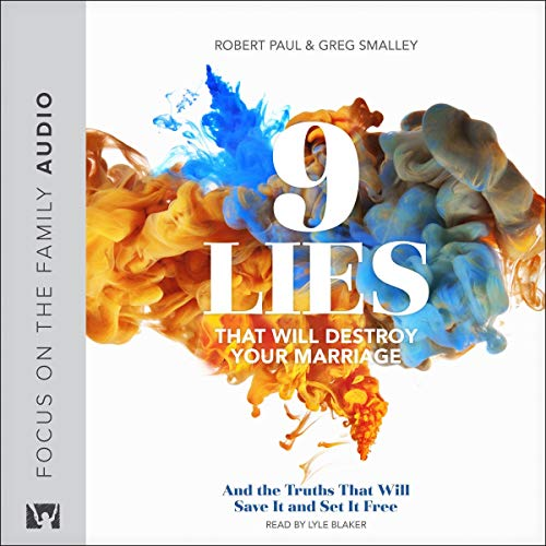9 Lies That Will Destroy Your Marriage audiobook cover art