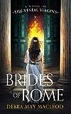 Brides of Rome: A Novel of the Vestal Virgins (The Vesta Shadows Series) (Vesta Shadows Series, 1)