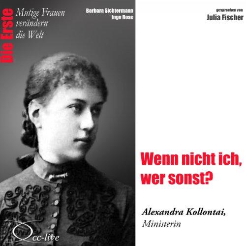 Wenn nicht ich, wer sonst?: Alexandra Kollontai (Mutige Frauen verändern die Welt) Titelbild