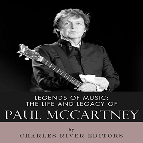 Legends of Music: The Life and Legacy of Paul McCartney audiobook cover art